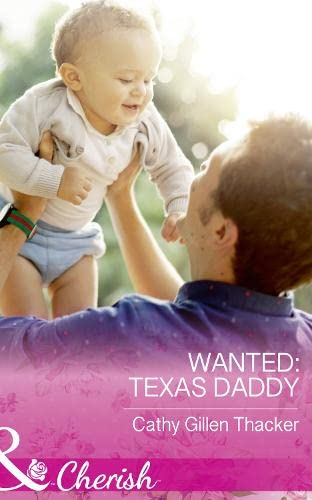 Wanted: Texas Daddy (Texas Legacies: The Lockharts, Book 4) By Cathy Gillen Thacker