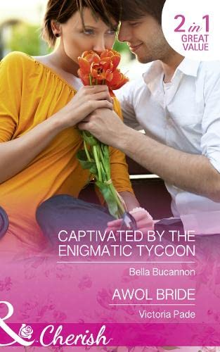 Captivated By The Enigmatic Tycoon By Bella Bucannon