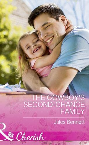 The Cowboy's Second-Chance Family By Jules Bennett