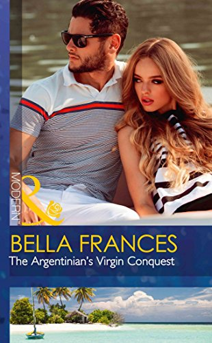 The Argentinian's Virgin Conquest (Claimed by a Billionaire, Book 1) by Bella Frances
