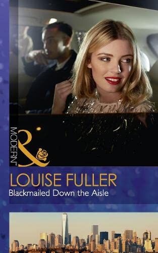 Blackmailed Down The Aisle By Louise Fuller