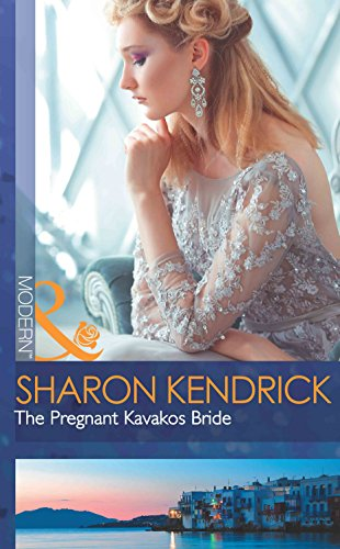 The Pregnant Kavakos Bride (One Night With Consequences, Book 31) By Sharon Kendrick