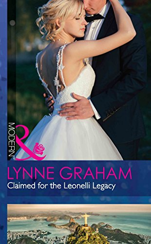 Claimed For The Leonelli Legacy By Lynne Graham