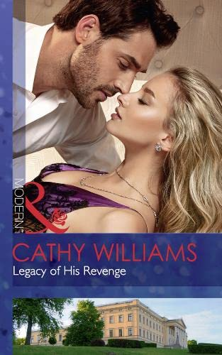 Legacy Of His Revenge By Cathy Williams