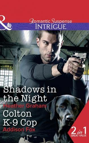 Shadows In The Night / Colton K-9 Cop By Heather Graham