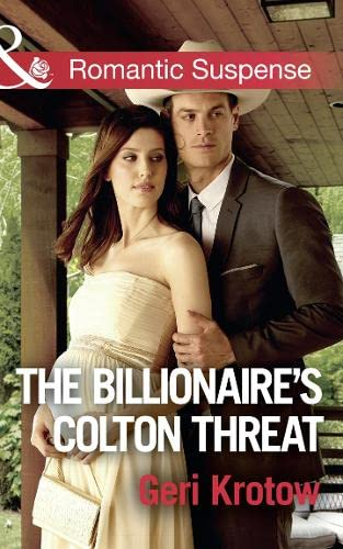 The Billionaire's Colton Threat By Geri Krotow