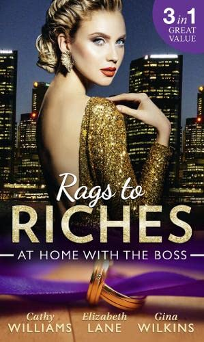 Rags To Riches: At Home With The Boss By Cathy Williams