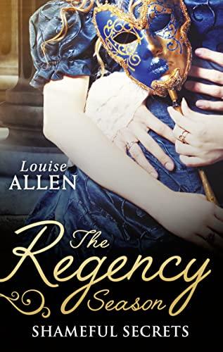 The Regency Season: Shameful Secrets By Louise Allen