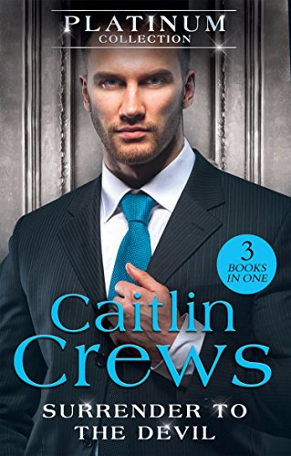 The Platinum Collection: Surrender To The Devil By Caitlin Crews