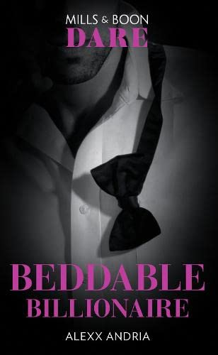 Beddable Billionaire By Alexx Andria