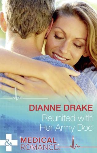 Reunited With Her Army Doc By Dianne Drake