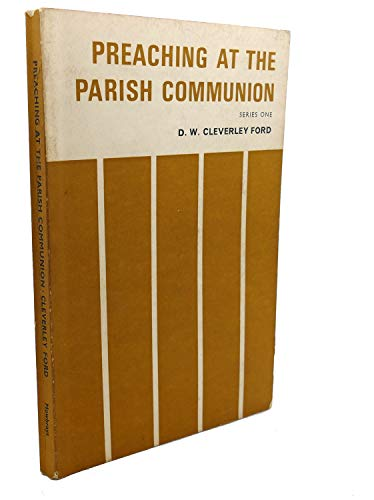 Preaching at the Parish Communion By D.W.Cleverley Ford