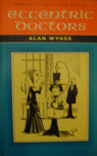 Eccentric Doctors By Alan Wykes