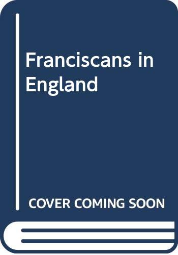 The Franciscans in England By J.R.H. Moorman