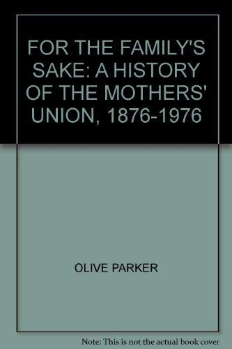 For the Family's Sake By Olive Parker