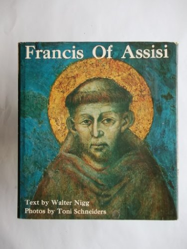 Francis of Assisi By Walter Nigg