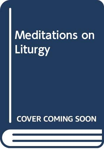 Meditations on Liturgy By Thomas Merton
