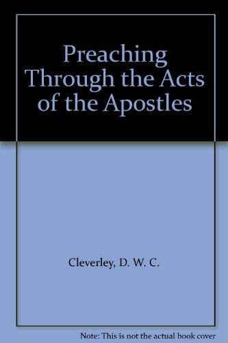 Preaching Through the Acts of the Apostles By D.W. Cleverley Ford