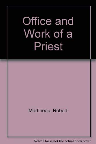 Office and Work of a Priest By Robert Martineau