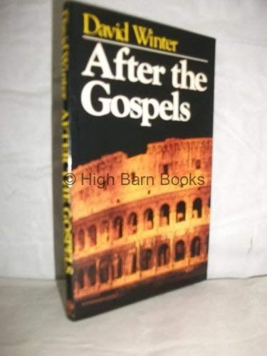 After the Gospels By David Winter
