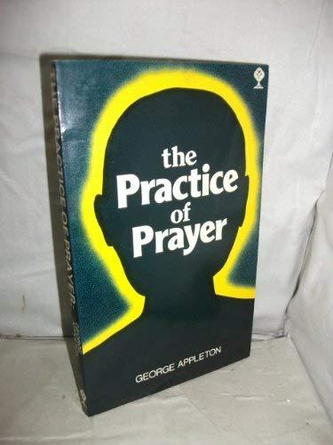 Practice of Prayer By George Appleton
