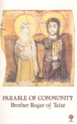 Parable of Community By Brother Roger of Taize