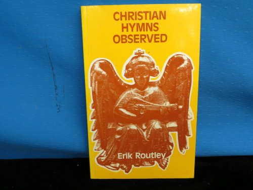 Christian Hymns Observed By Erik Routley