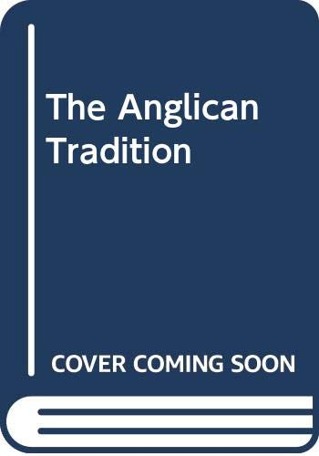 The Anglican Tradition By Edited by Richard Holloway