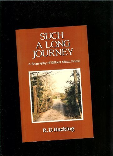 Such a Long Journey: Biography of Gilbert Shaw, Priest By R. D. Hacking