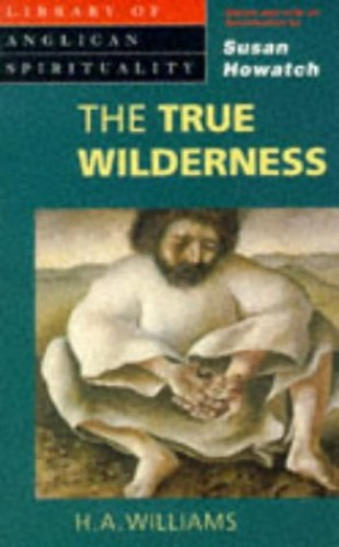 The True Wilderness By H.A. Williams