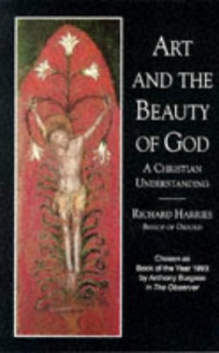 Art and the Beauty of God By Richard Harries