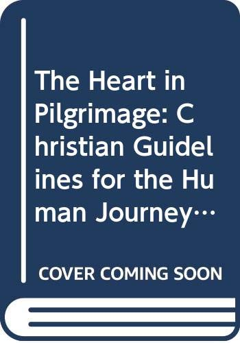 The Heart in Pilgrimage: Christian Guidelines for the Human Journey (Library of Anglican Spirituality) By Christopher Bryant