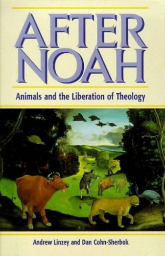 After Noah By Andrew Linzey