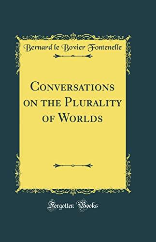 Conversations on the Plurality of Worlds (Classic Reprint) By Bernard De Fontenelle