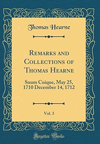 Remarks and Collections of Thomas Hearne, Vol. 3 By Thomas Hearne