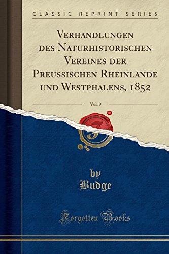 Verhandlungen Des Naturhistorischen Vereines Der Preussischen Rheinlande Und Westphalens, 1852, Vol. 9 (Classic Reprint) By Budge Budge