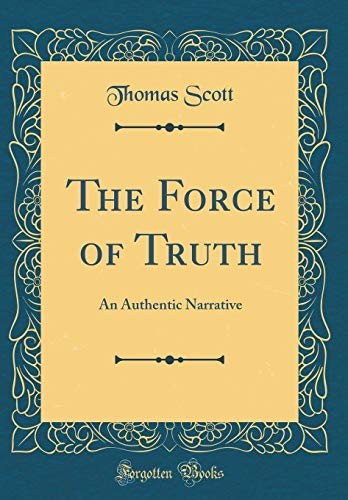 The Force of Truth By Thomas Scott (Ba Douglass College Rutgers University 1988)