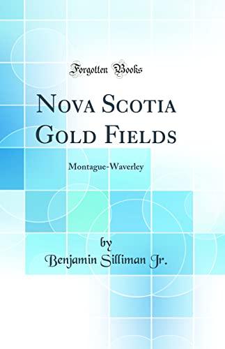 Nova Scotia Gold Fields By Benjamin Silliman Jr