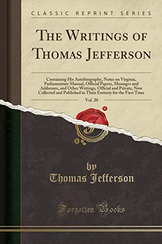 The Writings of Thomas Jefferson, Vol. 20 By Thomas Jefferson