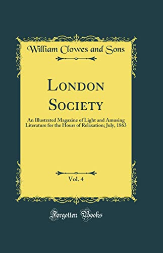 London Society, Vol. 4 By William Clowes and Sons