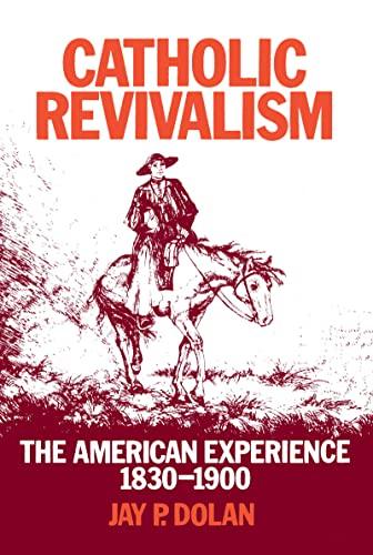 Catholic Revivalism By Jay P. Dolan