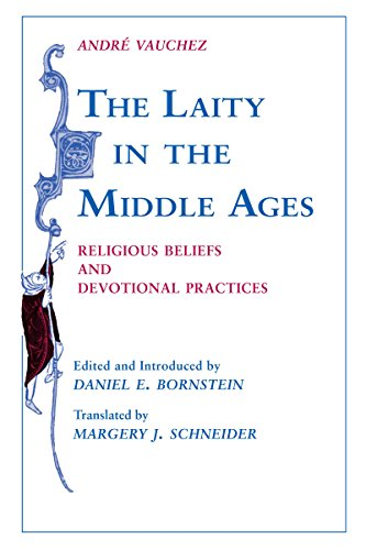 Laity in the Middle Ages, The By Andre Vauchez