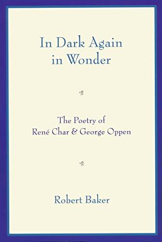 In Dark Again in Wonder By Robert Baker