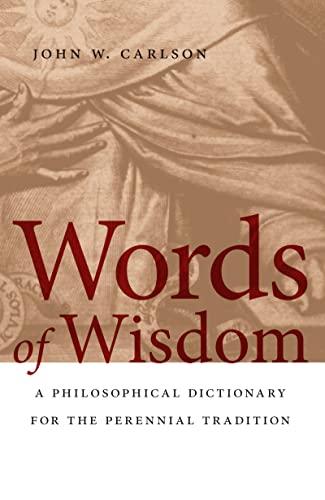 Words of Wisdom By John W. Carlson