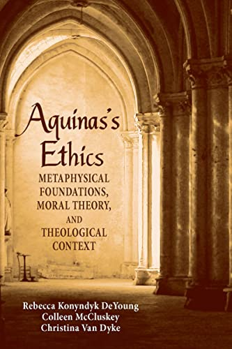 Aquinas's Ethics By Rebecca Konyndyk DeYoung