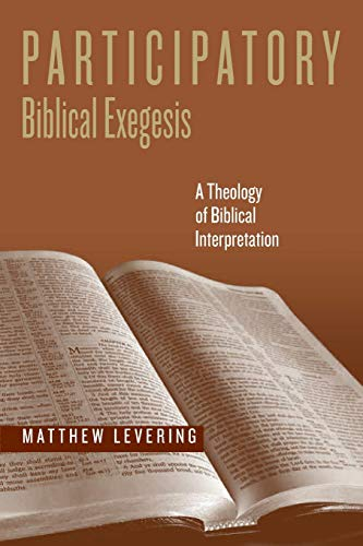 Participatory Biblical Exegesis By Matthew Levering