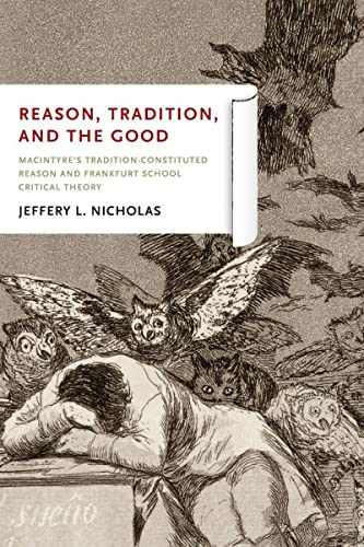 Reason, Tradition, and the Good By Jeffery L. Nicholas