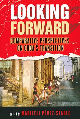 Looking Forward By Marifeli Perez-Stable
