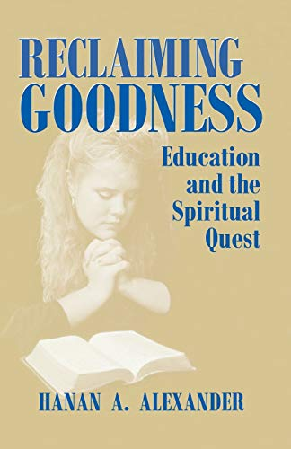 Reclaiming Goodness By Hanan A. Alexander