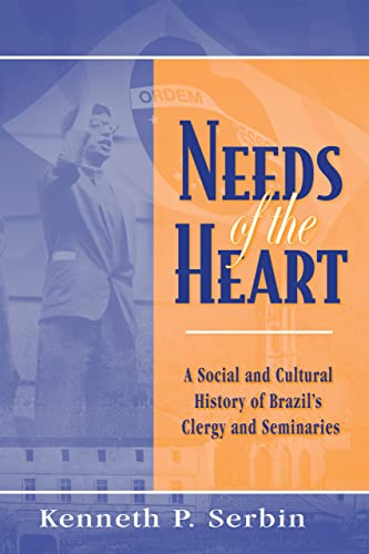 Needs of the Heart By Kenneth P. Serbin